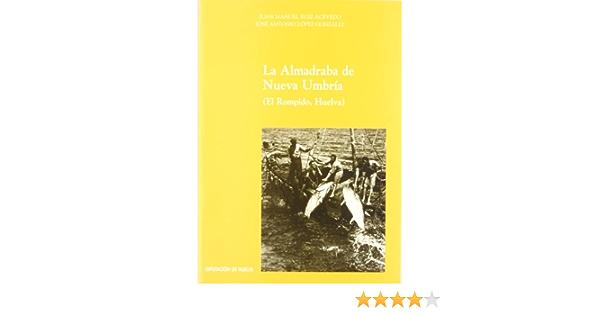 ALMADRABA DE NUEVA UMBRIA (EL ROMPIDO, HUELVA)LA: Amazon.es: López González, José Antonio: Libros