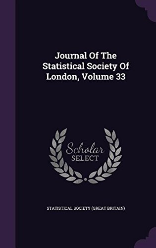 Journal Of The Statistical Society Of London, Volume 33 PDF