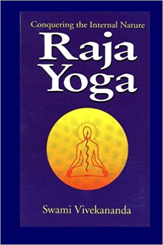 Buy Raja Yoga Conquering The Internal Nature Book Online At Low Prices In India Raja Yoga Conquering The Internal Nature Reviews Ratings Amazon In
