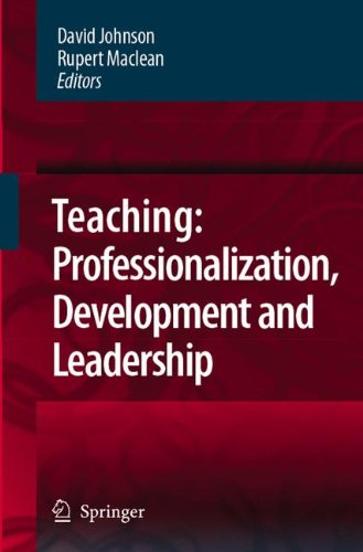 Teaching: Professionalisation, Development and Leadership: Festschrift for Professor Eric Hoyle