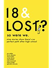 18 & Lost? So Were We: nine stories show that there is no perfect path after high school