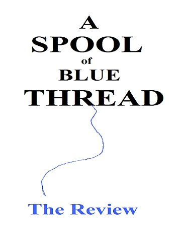 A Spool of Blue Thread: The Review