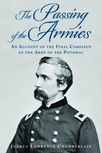Read Online The Passing of the Armies: An Account of the Final Campaign of the Army of the Potomac, Based upon Personal Reminiscences of the Fifth Army Corps PDF