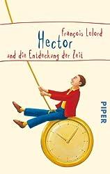 Hector und die Entdeckung der Zeit (Hector Abenteuer, Band 2)