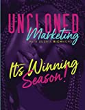 UnCloned Marketing with Audria Richmond: It's Winning Season