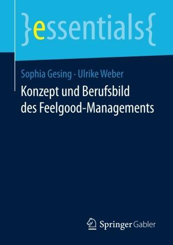 Konzept und Berufsbild des Feelgood-Managements (essentials)