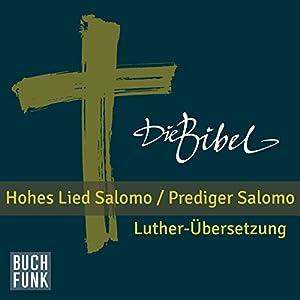 Die Bibel - Hohes Lied Salomo / Prediger Salomo Hörbuch
