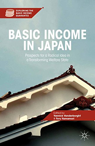 Download Basic Income in Japan: Prospects for a Radical Idea in a Transforming Welfare State (Exploring the Basic Income Guarantee) Pdf