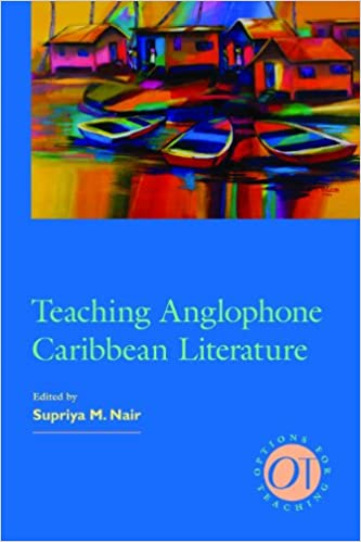 Teaching Anglophone Caribbean Literature (Approaches to