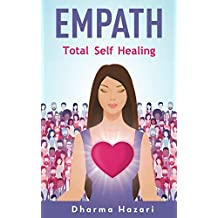 Empath: Emotional Self Healing for the Highly Sensitive Person