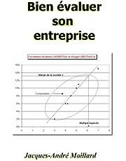 Bien évaluer son entreprise: Du plan d'affaires à la valeur