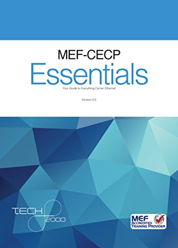 Download MEF- CECP 2.0 Essentials: For Carrier Ethernet 2.0 (CE 2.0) Professionals (MEF Certification Materials) Pdf