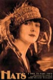 Hats and How to Make Them -- Designing Patterns and Constructing Hats Using 1920s Millinery Techniques, Virginia Patty, 1934268887