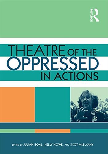 Theatre of the Oppressed in Actions: An Audio-Visual Introduction to Boal's Forum Theatre by Routledge