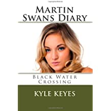 Martin Swans Diary: Black Water Crossing