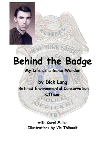 Read Online Behind The Badge: My Life as a Game Warden pdf epub
