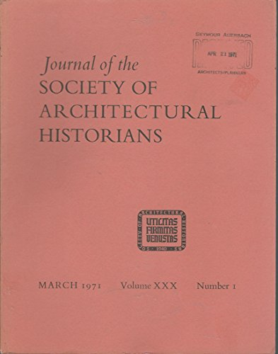 Journal of the Society of Architectural Historians, Volume XXX, Number 1: March, 1971