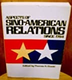 Aspects of Sino-American Relations since 1784, , 0531056090