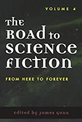 The Road to Science Fiction: From Here to Forever (Road to Science Fiction (Scarecrow Press))