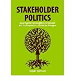 img - for [(Stakeholder Politics: Social Capital, Sustainable Development, and the Corporation)] [Author: Robert Boutilier] published on (February, 2009) book / textbook / text book