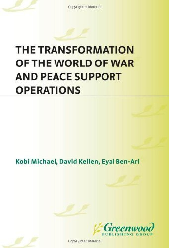 Download The Transformation of the World of War and Peace Support Operations (Praeger Security International) Pdf