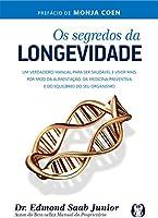 eBook Os segredos da longevidade: Um verdadeiro manual para ser saudável e viver mais por meio da alimentação, da...