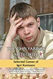 The Chelyabinsk Meteorite: Selected Games Of Igor Kurnosov-Dmitry Kryakvin