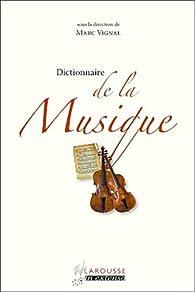 Dictionnaire de la musique - nouvelle édition par Marc Vignal