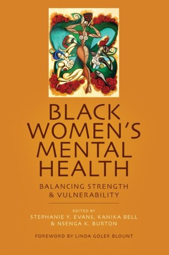 Black Women's Mental Health: Balancing Strength and Vulnerability