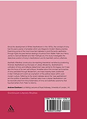 Aesthetic Afterlives: Irony, Literary Modernity and the Ends of Beauty (Continuum Literary Studies)