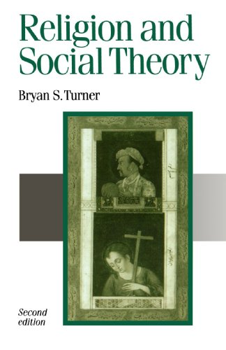 Religion and Social Theory (Published in association with Theory, Culture & Society)