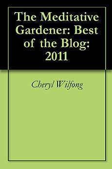 Meditative Gardener Best Blog 2011 ebook