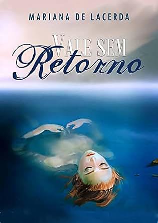 Vale sem Retorno eBook: Mariana de Lacerda: Amazon.com.br