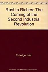 Rust to Riches: The Coming of the Second Industrial Revolution