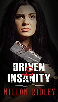 Driven to Insanity by [Ridley, Willow]