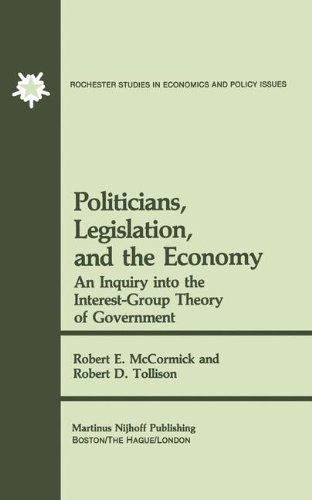 Politicians, Legislation, and the Economy: An Inquiry into the Interest-Group Theory of Government (Rochester Studies in