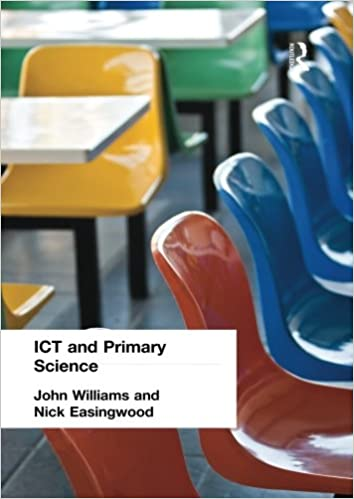 Ict and Primary Science: A Teacher's Guide
