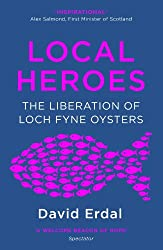 Local Heroes: The Liberation of Loch Fyne Oysters