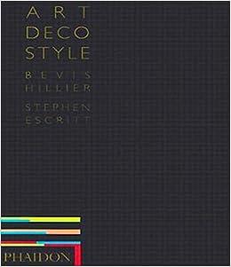 Art Deco Style: Bevis Hillier, Stephen Escritt: 9780714843285 ...