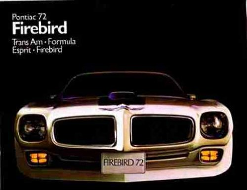 1972 PONTIAC FIREBIRD DEALERS FULL-COLOR SALES BROCHURE - INCLUDES; Pontiac Firebird, Trans Am, Formula and Esprit 72
