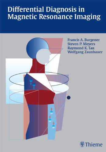 Differential Diagnosis in Magnetic Resonance Imaging (1st 2002) [Burgener, Meyers, Tan & Zaunbauer]