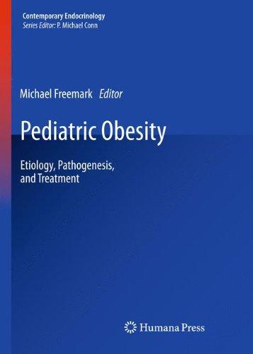 Pediatric Obesity: Etiology, Pathogenesis, and Treatment (Contemporary Endocrinology)