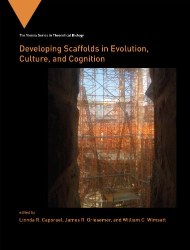 - Developing Scaffolds in Evolution, Culture, and Cognition (Vienna Series in Theoretical Biology)