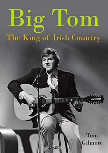 Big Tom: The King of Irish Country