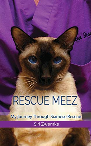 Rescue Meez: My Journey Through Siamese Rescue ()