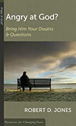 Angry at God?: Bring Him Your Doubts and Questions (Resources for Changing Lives) (Resources for Changing Lives)