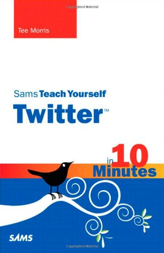 [PDF] Sams Teach Yourself Twitter in 10 Minutes Free Download | Publisher : Sams | Category : Computers & Internet | ISBN 10 : 0672331241 | ISBN 13 : 9780672331244