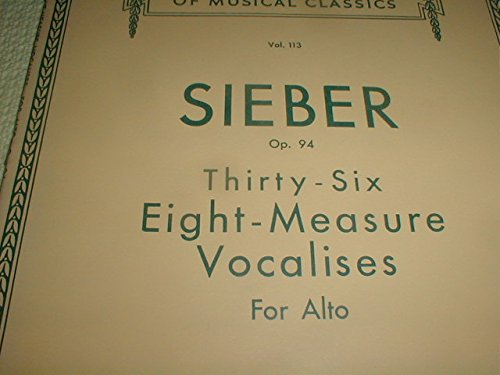 (36 Eight-Measure Vocalises for Alto, Op. 94.)
