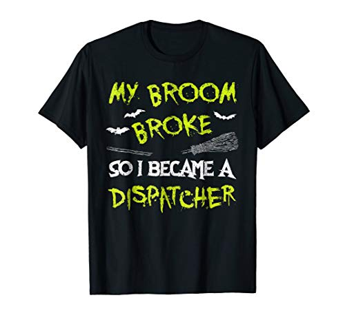 Dispatcher Halloween Costume Shirt Funny Easy Lazy Scary -