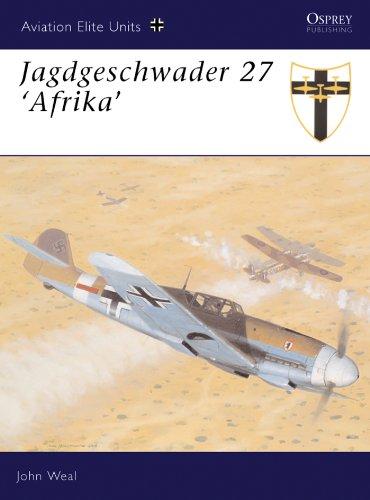 - Jagdgeschwader 27 'Afrika' (Aviation Elite Units Book 12)